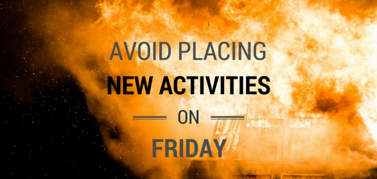 Avoid Placing New Activities On Friday