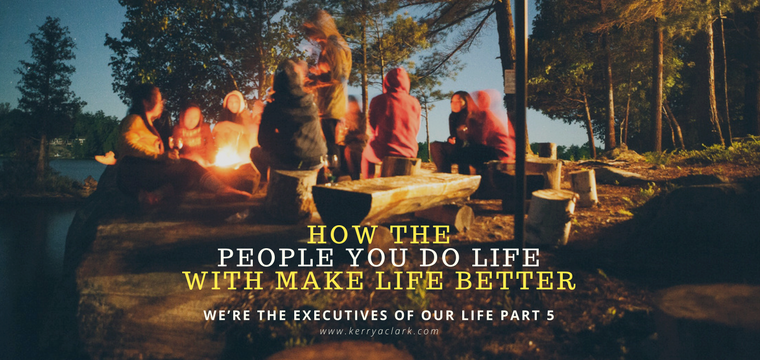 How the People You Do Life With Make Life Better