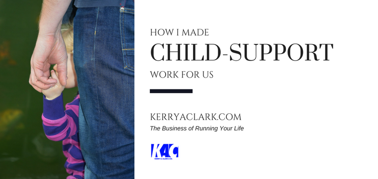 How I Made Child-Support Work for Us
