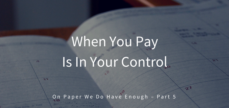 When You Pay Is In Your Control