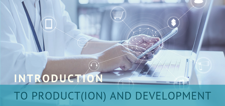 Introduction to Product(ion) and Development