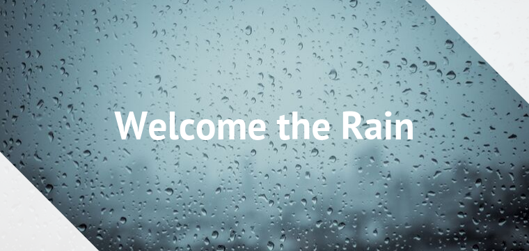 Welcome the Rain