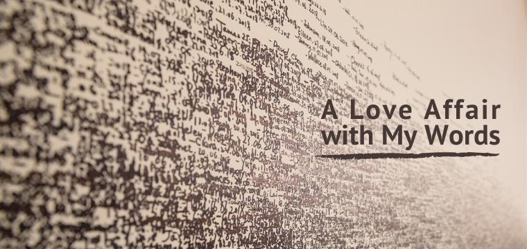 A Love Affair with My Words